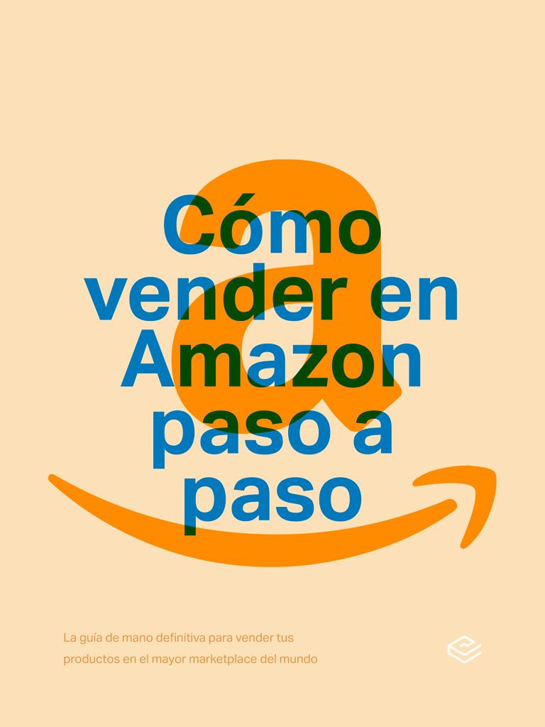 Cómo vender en Amazon paso a paso